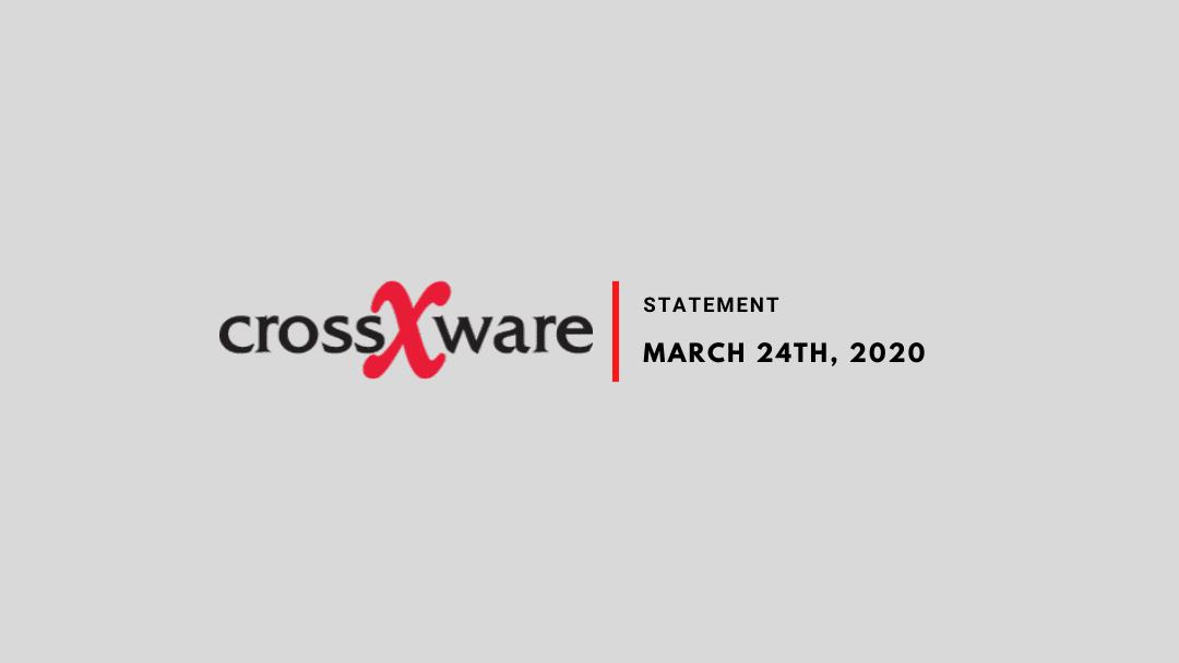 Crossware COVID-19 Update